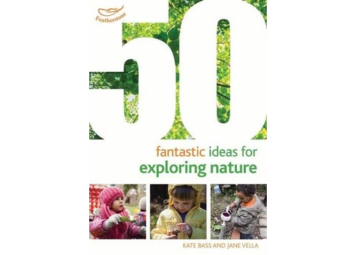 50 Fantastic Ideas for Exploring Nature